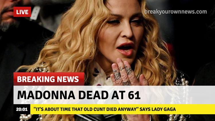 Madonna's dead ? No ! Maradonna !