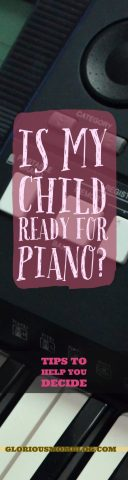 Is my child ready for piano? Tips from a music teacher to help you decide if it's time for piano lessons. Or, maybe you want to learn how to play yourself ... check it out at gloriousmomblog.com.