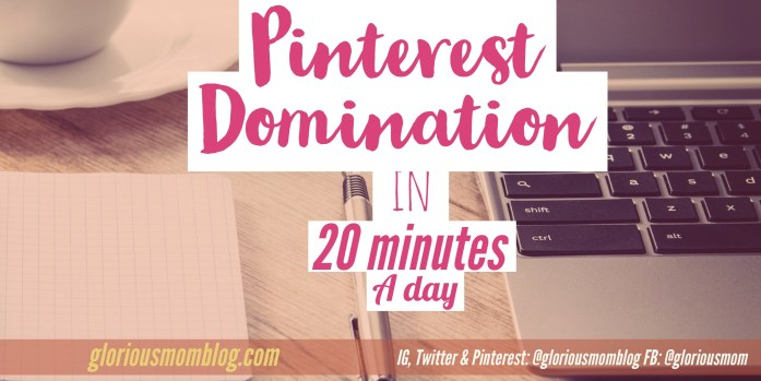 Pinterest Domination in twenty minutes a day: If you're using Pinterest for business or your blog, I have some solutions for growing Pinterest followers as well as expanding your influence. Read about it at gloriousmomblog.com.