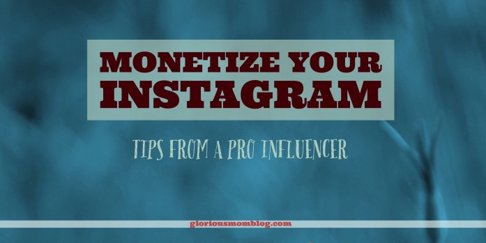 Monetize your Instagram: tips from a pro influencer. If you're looking for a way to make money blogging, this course is perfect for you! (Affiliate) Check it out at gloriousmomblog.com.