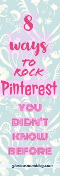 8 Pinterest secrets you should know: if you're looking to improve repins and click-throughs, check out this article! A must-read collection of blogging tips for all levels. Read it at gloriousmomblog.com.