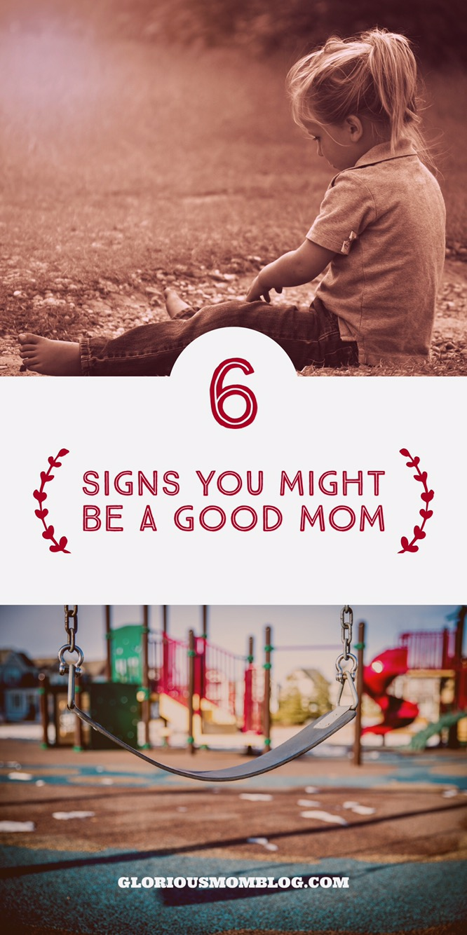 6 signs you might be a good mom: a silly recollection of all the crazy things mamas go through for their kids. Parenting humor at its best! Check it out at gloriousmomblog.com.