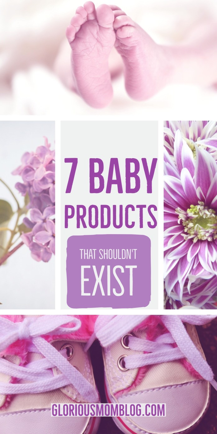 7 baby products that shouldn't exist: my list of baby gear that's just plain a bad idea! Check out the goods and the silly commentary at gloriousmomblog.com.