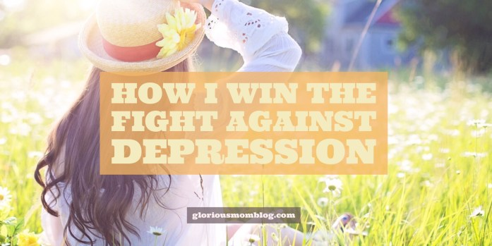 How I win the fight against depression: four steps I take to beat the monster back. Find out how at gloriousmomblog.com.