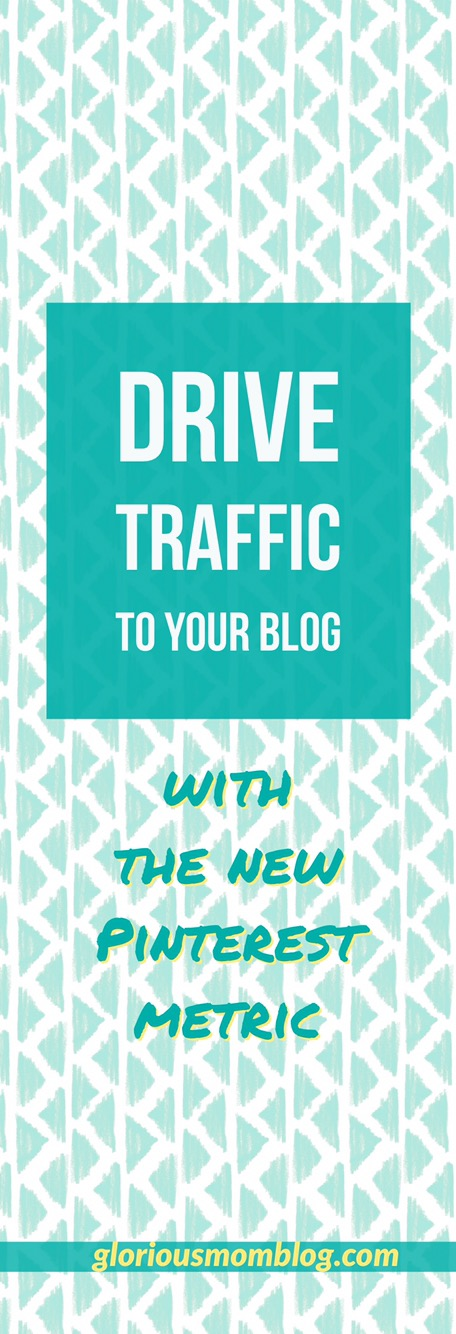 Using the new Pinterest metric to drive traffic to your blog: an explanation of Pinterest's newest feature, as well as an example of its best use. This will be a great tool for bloggers! Read all the secrets at gloriousmomblog.com.