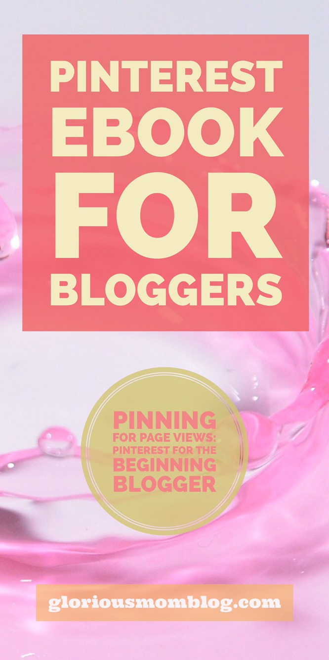 Pinning for page views: Pinterest for the beginning blogger. If you're looking for a Pinterest course or Pinterest ebook to help you master Pinterest and get more followers, clicks to your blog, and repins, this ebook is for you. Get your copy at gloriousmomblog.com.