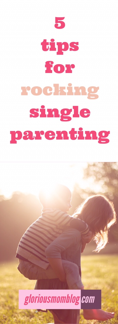 5 tips for rocking single parenting: some advice for single parents from a single dad! Check out his parenting tips at gloriousmomblog.com.