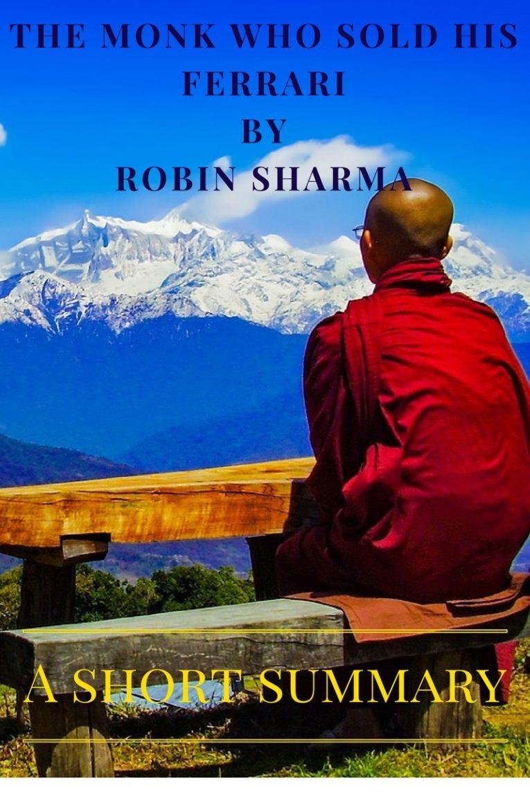 The Monk Who Sold His Ferrari by Robin Sharma - A Short Summary