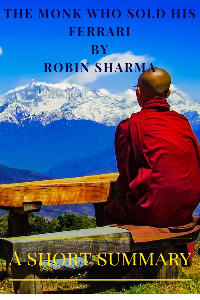 The Monk Who Sold His Ferrari by Robin Sharma - A Short Summary