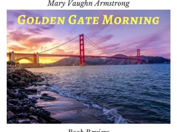 Golden gate morning by Mary Armstrong- A beautiful romance set in the golden city of San Francisco.