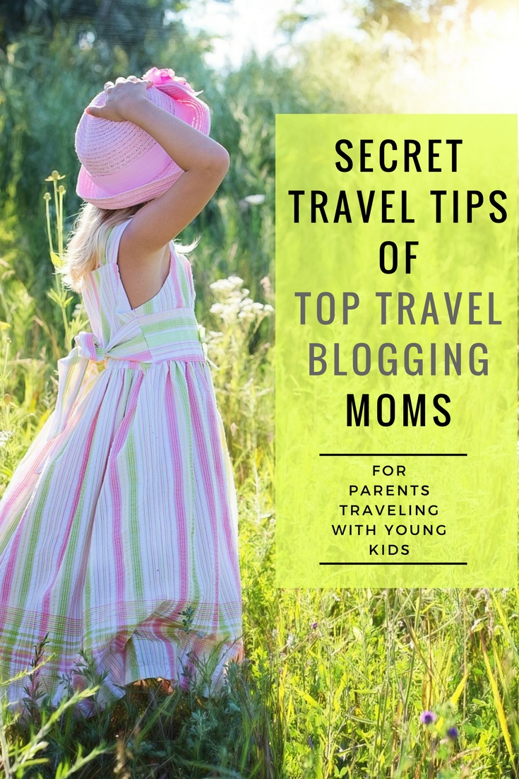 Best travel tips for parents by frequently traveling top travel blogging moms.