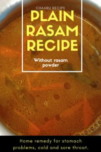 Plain Rasam without rasam powder recipe. Tomata Chaaru recipe. Good for cold, sore throat and stomach problems.