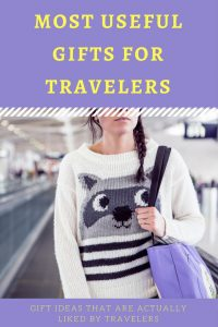 Useful gifts for travelers. Gift ideas that are really loved by travelers.