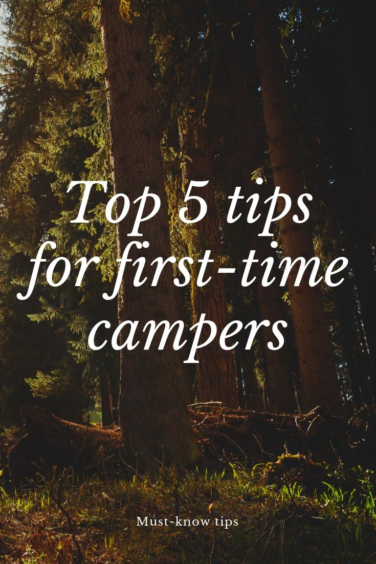 Top essential tips for new campers