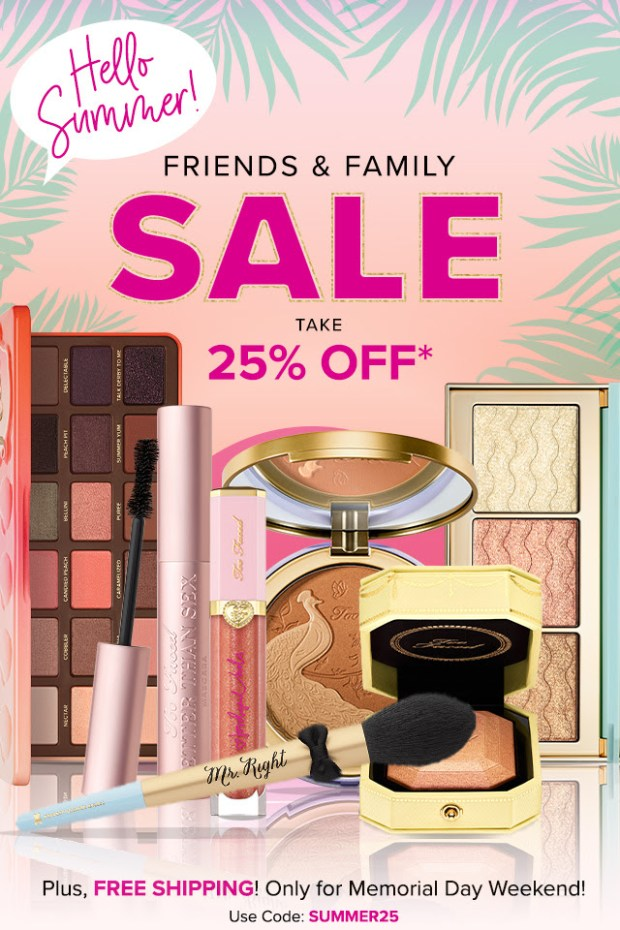 Too Faced Cosmetics Canada Friends and Family Summer Sale Save 25 Percent Off Free Canadian Shipping 2019 Memorial Day Weekend Deals Promo Code Coupon Codes - Glossense