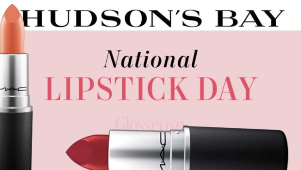 Hudson's Bay Canada HBC The Bay Mac Cosmetics National Lipstick Day Free CB 96 Lipstick Canister July 29 2019 Canadian Deals GWP Beauty Offer - Glossense