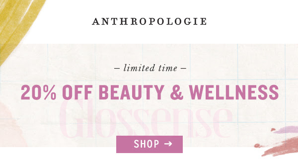 Anthropologie Canada Singles Day 2019 20 Off Beauty and Wellness 2019 Singles Day Canadian Sale Deals - Glossense