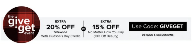 Hudson's Bay Canada Give and Get Weekend Event Save 10 Off Cosmetics Fragrances Up to 20 Off Everything Else In-Store Online December 2019 Canadian Sale Holiday Deals Promo Code - Glossense