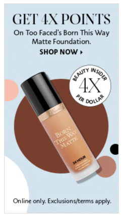 Sephora Canada Get 4x Beauty Insider Points WUB Too Faced Born This Way Foundation Canadian Point Multiplier Member Deals Promo Code - Glossense