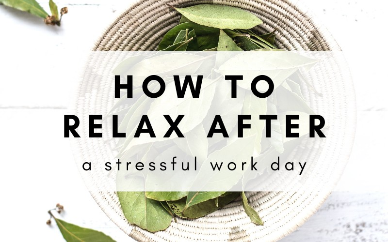 8 ways to unwind & relax after a stressful work day
