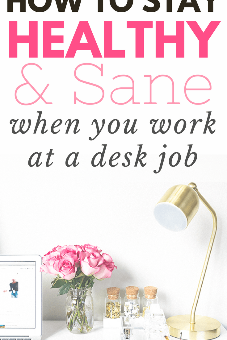 How To Stay Healthy And Sane When You Work At A Desk Job // Working at a desk job can be mentally and exhausting. Here are some easy tips to keep yourself motivated, healthy and sane when you work at a desk job.