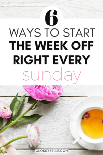 If you always get a serious case of the Monday Blues, here are 6 ways to start the week off right every Sunday so you'll feel more organized and motivated, and have the most productive and stress-free week. #goalsetting #goals #motivation #productivity #planning #organization #planners #sunday #selfcare