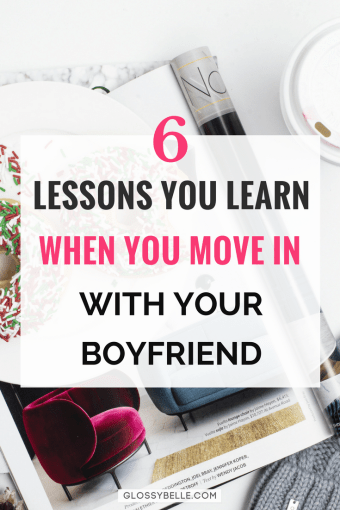 Moving in with your significant other can be a great learning experience & a great way to test if you're compatible with one another. If you're on the fence about whether or not you should move in with your boyfriend, I outline 6 lessons I learned that you can use to help you make your own decision in this post. | relationships | cohabitation | adulting | significant other | adulting 101 | lessons | life lessons