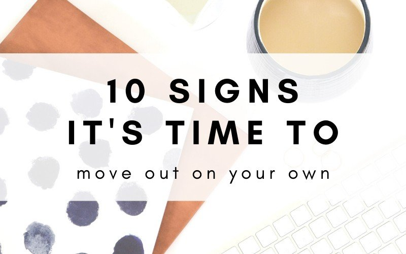10 Signs It's Time To Move Out Of Your Parents' House