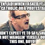 Bono: 'Concert in Syria? Over My Dead Body, Lad...'