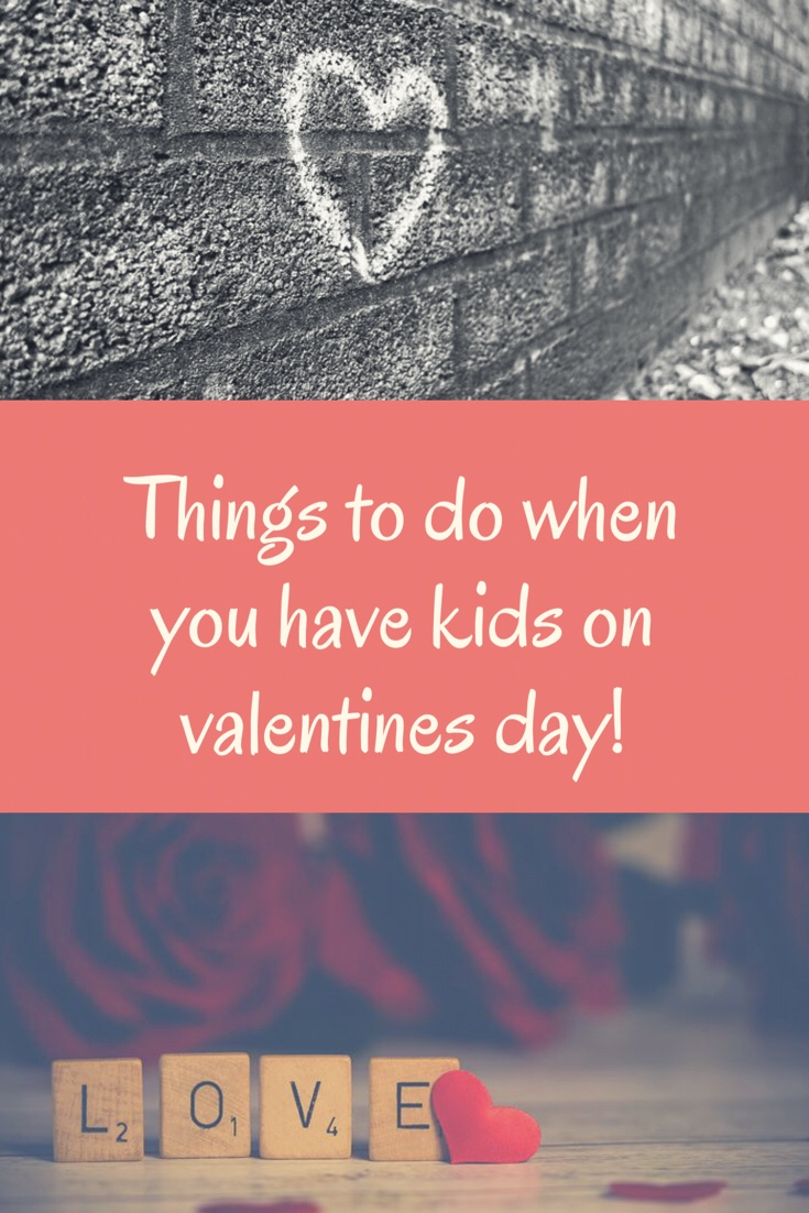 Need ideas of what to do with kids on Valentine's Day? Here's the perfect ideas of what do to when you have kids on Valentine's Day