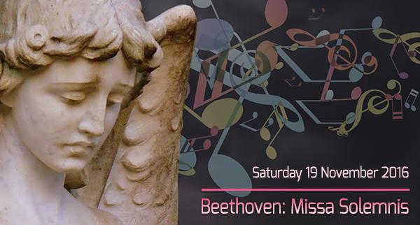 Beethoven: Missa Solemnis, Saturday 19 November 2016