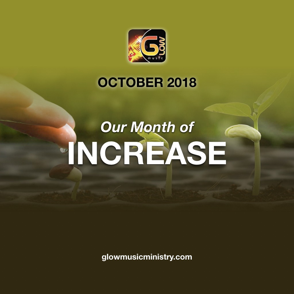 October month of Increase at Glow Music Ministry