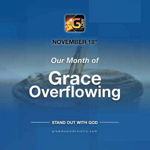 Glow Music Ministry Month of Grace Overflowing in November 2018