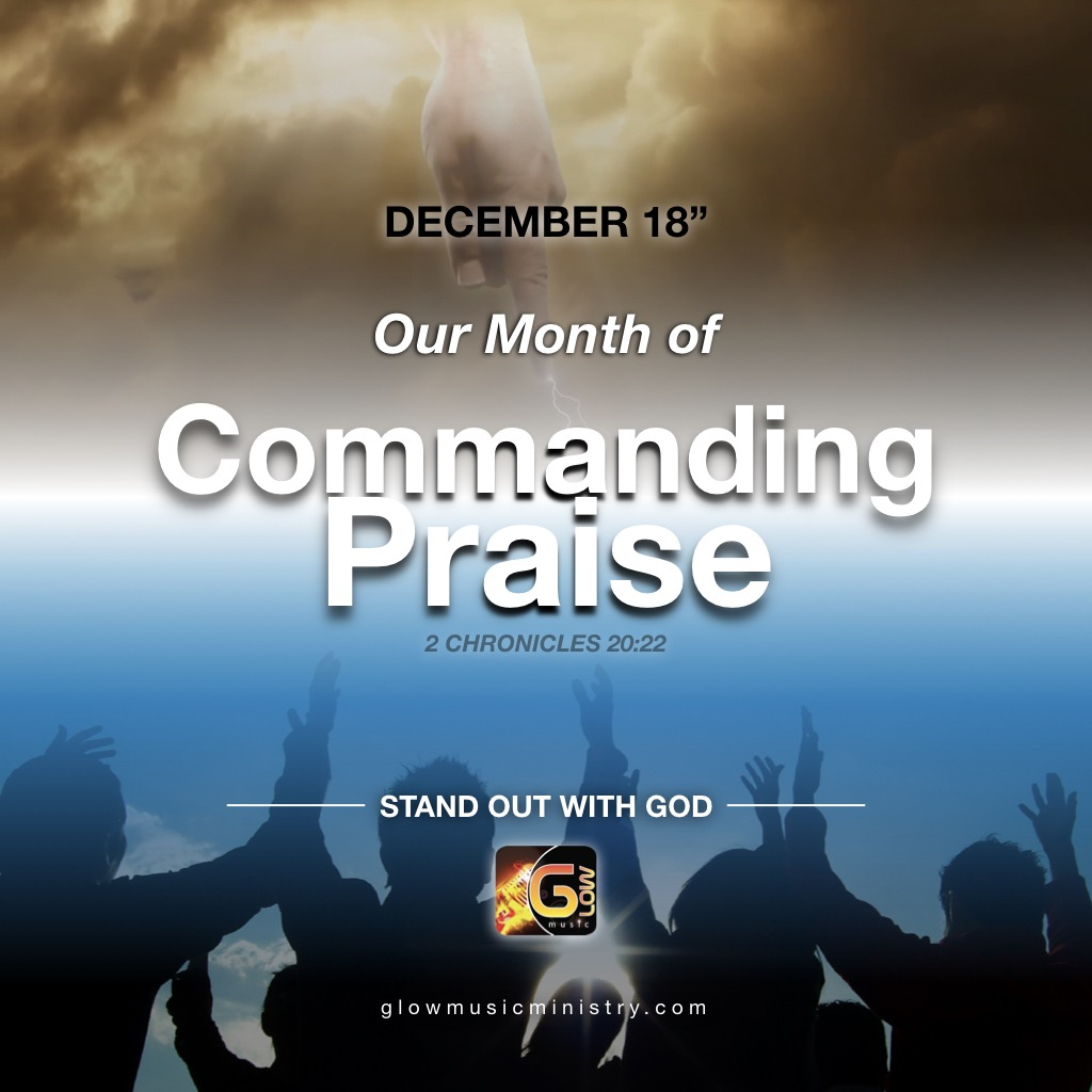 glow music december 2018 month of commanding praise