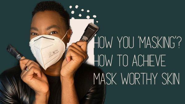 mask worthy skin