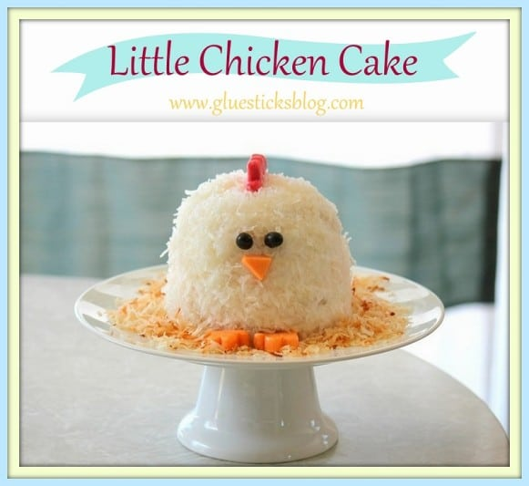 Little Chicken Cake gluesticksblog.com