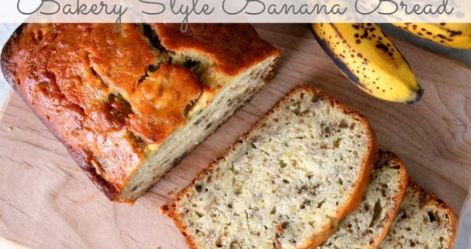 Bakery Style Banana Bread Recipe