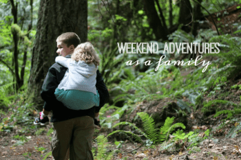 Weekend Adventures as a Family