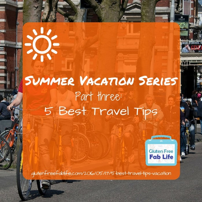 You've chosen your trip destination and planned your vacation. Now use these 5 best travel tips to have an awesome summer holiday!
