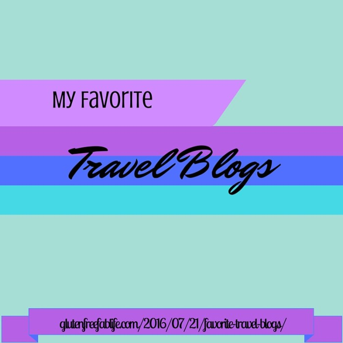 I've told you about my favorite gluten free blogs, now I'm sharing my favorite travel blogs. Come feed your wanderlust with these five great sites!