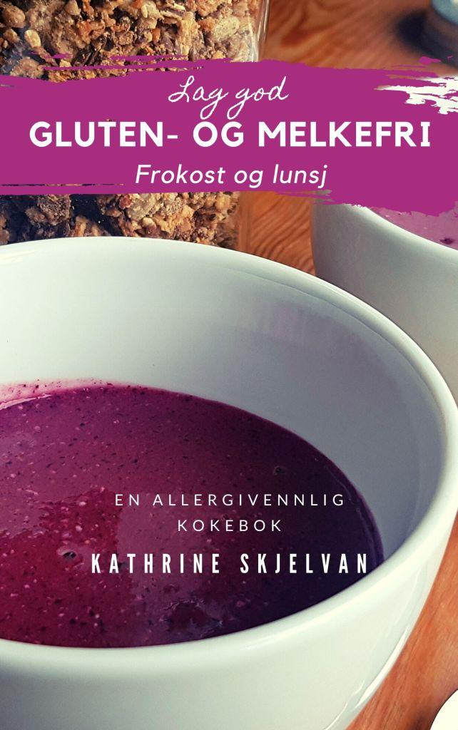 Gluten- og melkefri frokost og lunsj
