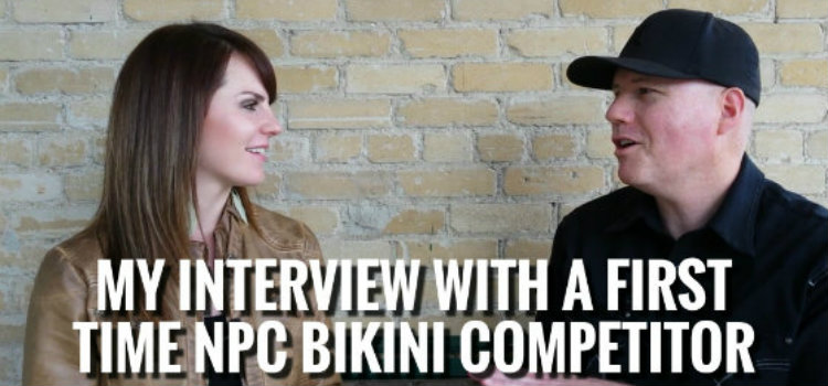 My Interview With A First Time NPC Bikini Competitor