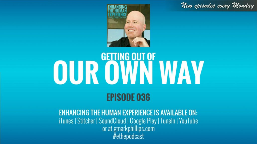 Getting Out of Our Own Way – ETHE 036