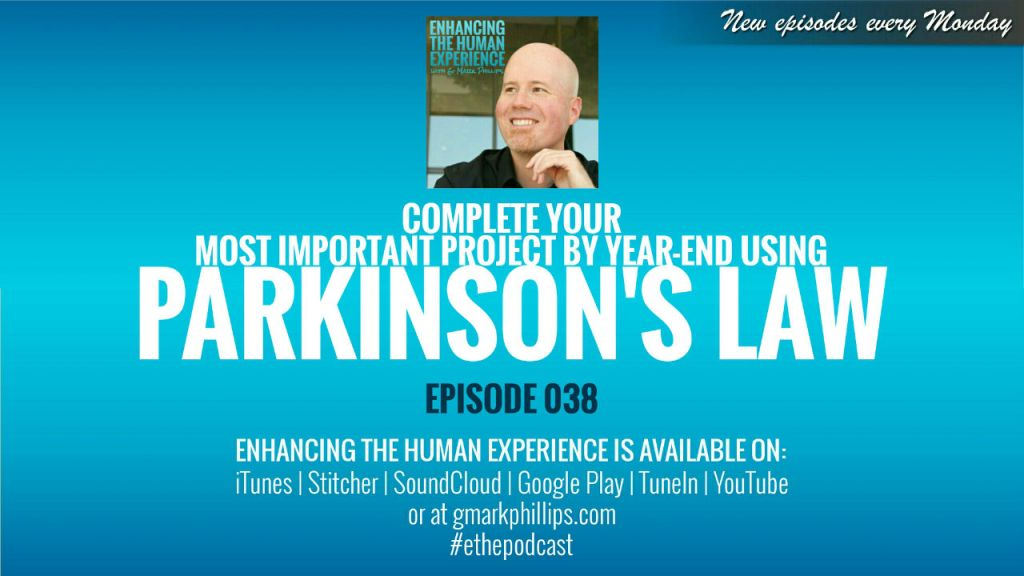 Complete Your Most Important Project by Year-End using Parkinson's Law – ETHE 038