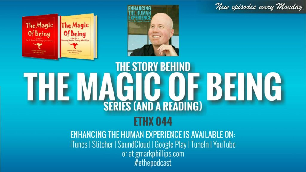 The Story Behind The Magic of Being Series (and a Reading) – ETHX 044