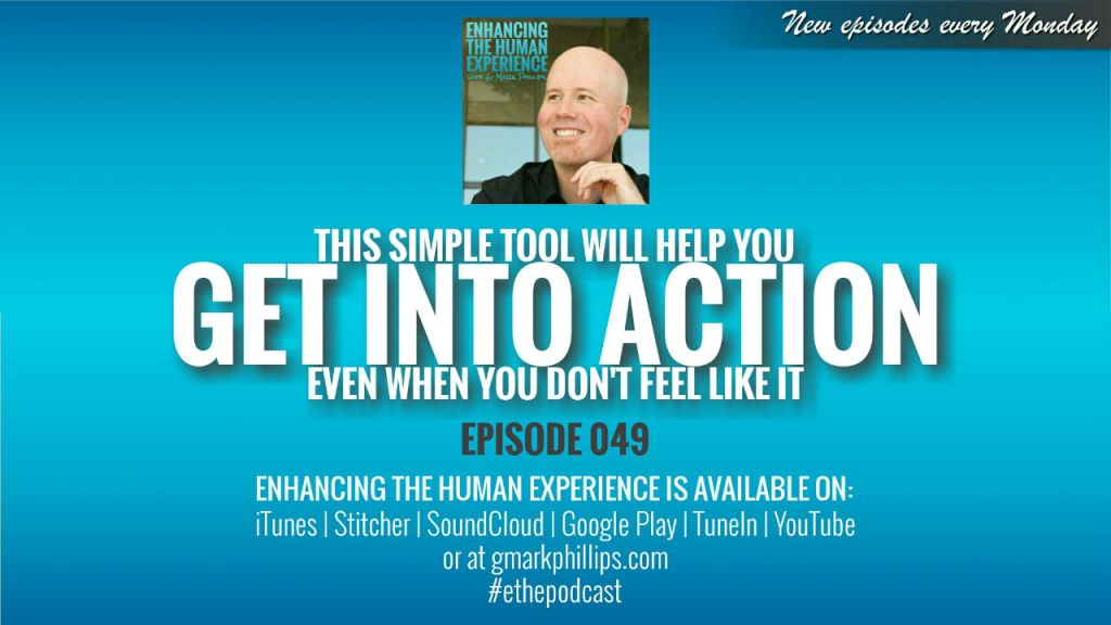 THIS SIMPLE TOOL WILL HELP YOU GET INTO ACTION EVEN WHEN YOU DON'T FEEL LIKE IT | ETHX 049