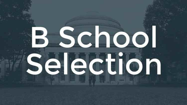 How to select B Schools