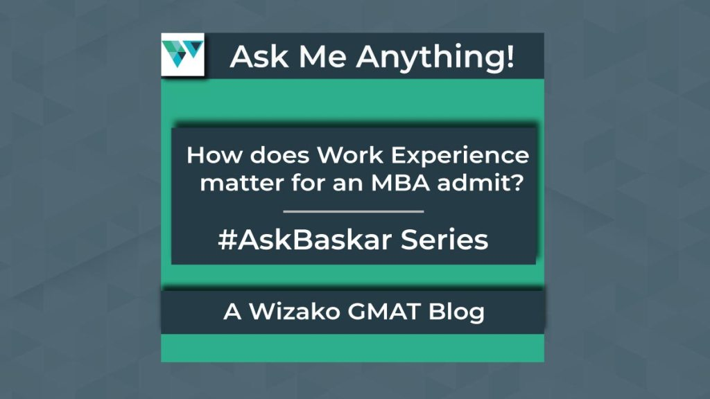 How does Work Experience matter for an MBA admit?