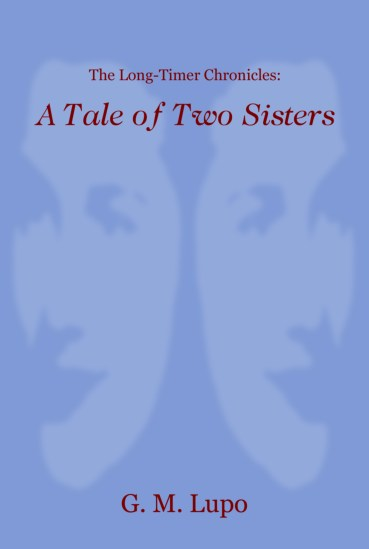 Front cover of The Long-Timer Chronicles: A Tale of Two Sisters