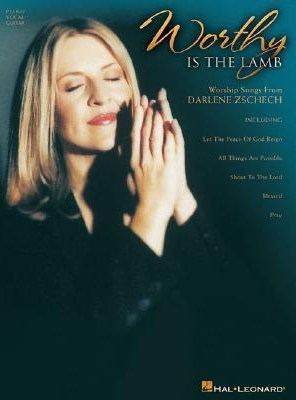 Darlene Zschech - Worthy Is the Lamb Lyrics
